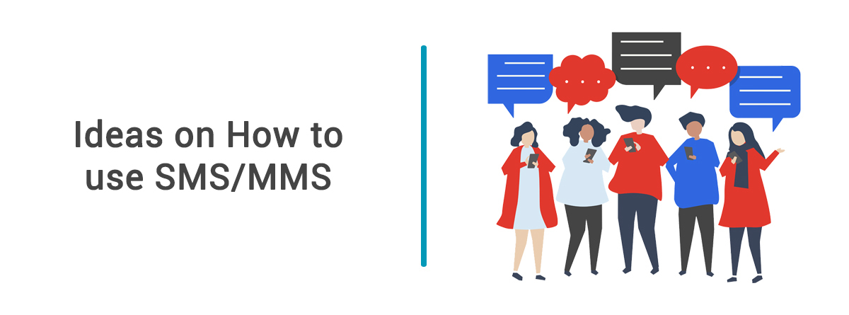 Ideas on How to Use SMS/MMS in Your Daily Life as a Business User
